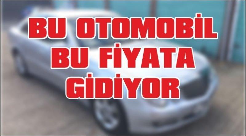 BU OTOMOBİL BU FİYATA GİDİYOR